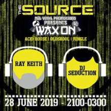 The-source-and-wax-on-ray-keith-dj-seduction-1554979044