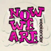 Now-we-are-weekender-2013-1351637660