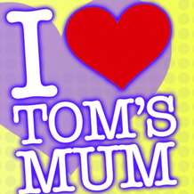 I-love-tom-s-mum-1345883491