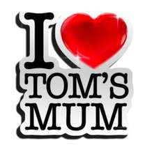 I-love-tom-s-mum-1420136572