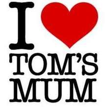I-love-tom-s-mum-1492849667